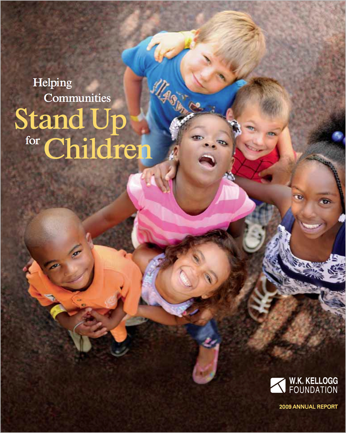 2009 W.K. Kellogg Foundation Annual Report - W.K. Kellogg Foundation