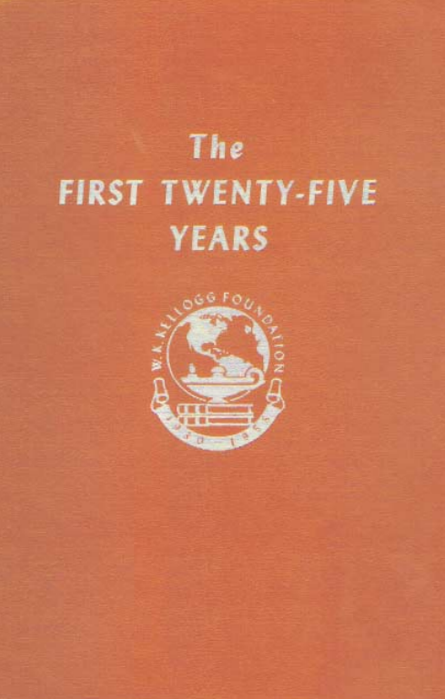 The First Twenty-Five Years | W.K. Kellogg Foundation