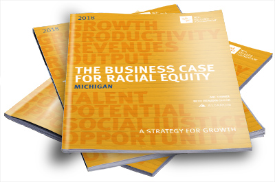 Michigan Business Case for Racial Equity 2018 | W.K. Kellogg Foundation