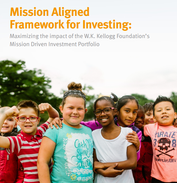 Mission Aligned Framework for Investing | W.K. Kellogg Foundation
