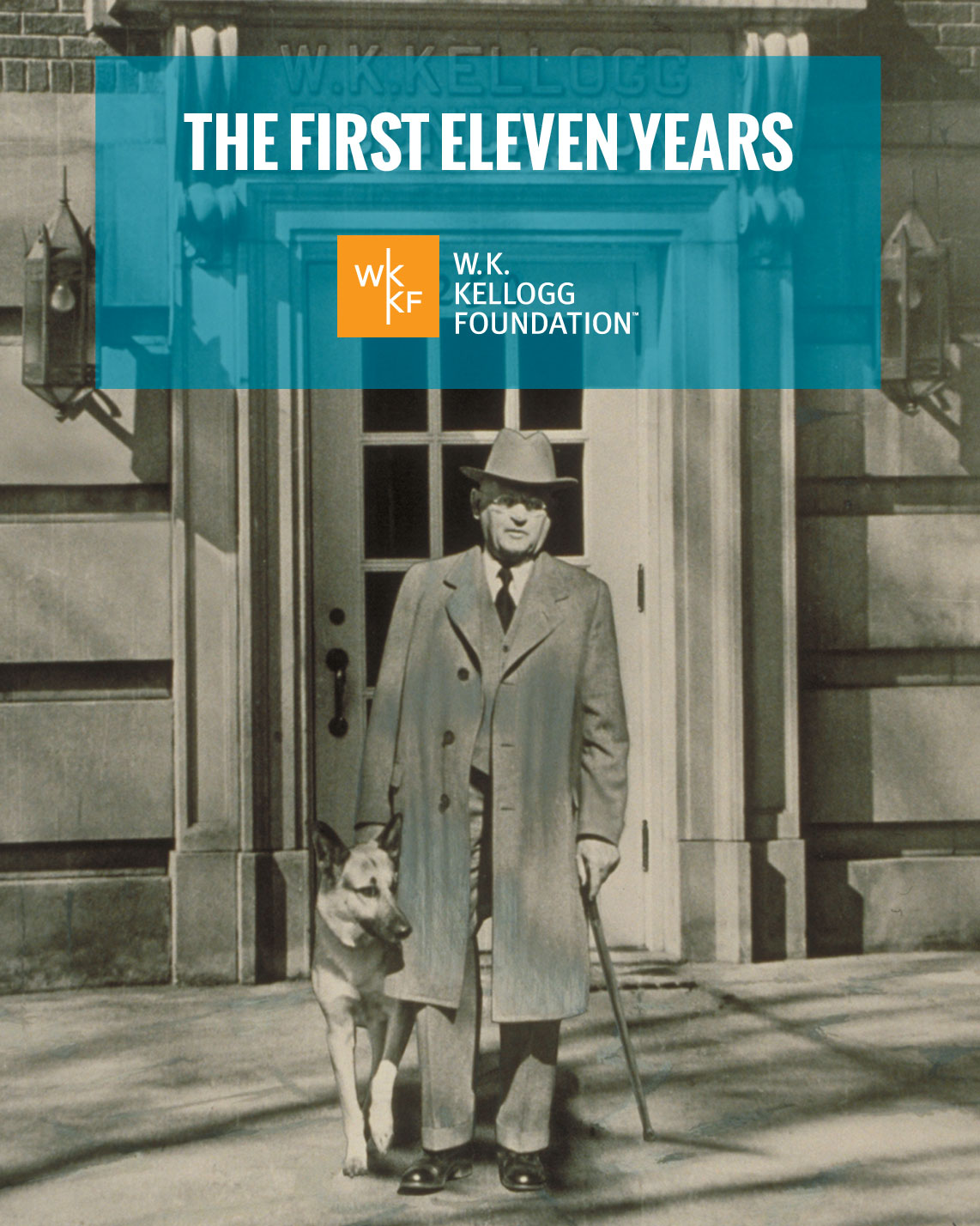 The First Eleven Years - W.K. Kellogg Foundation