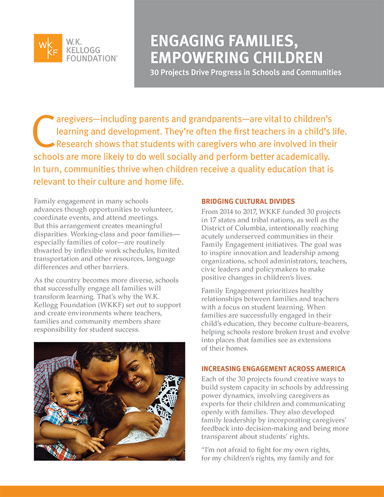 Engaging Families, Empowering Children - 30 Projects Drive Progress in Schools and Communities } W.K. Kellogg Foundation